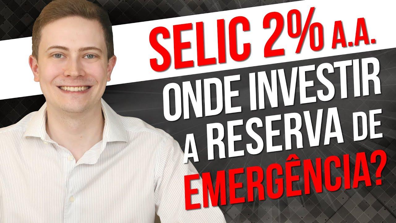 ⚠️ Taxa SELIC CAIU para 2% a.a.! Onde INVESTIR a RESERVA de EMERGÊNCIA agora? 😬