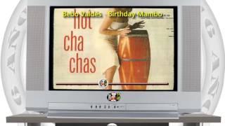 Bebo Valdés - Birthday Mambo (Cumpleaños en Mambo) / SANDUNGA!