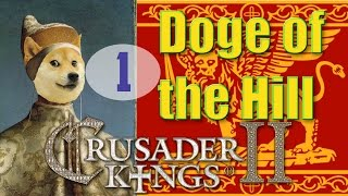 Always a Dogemaid [1] Doge of the Hill CK2 MP