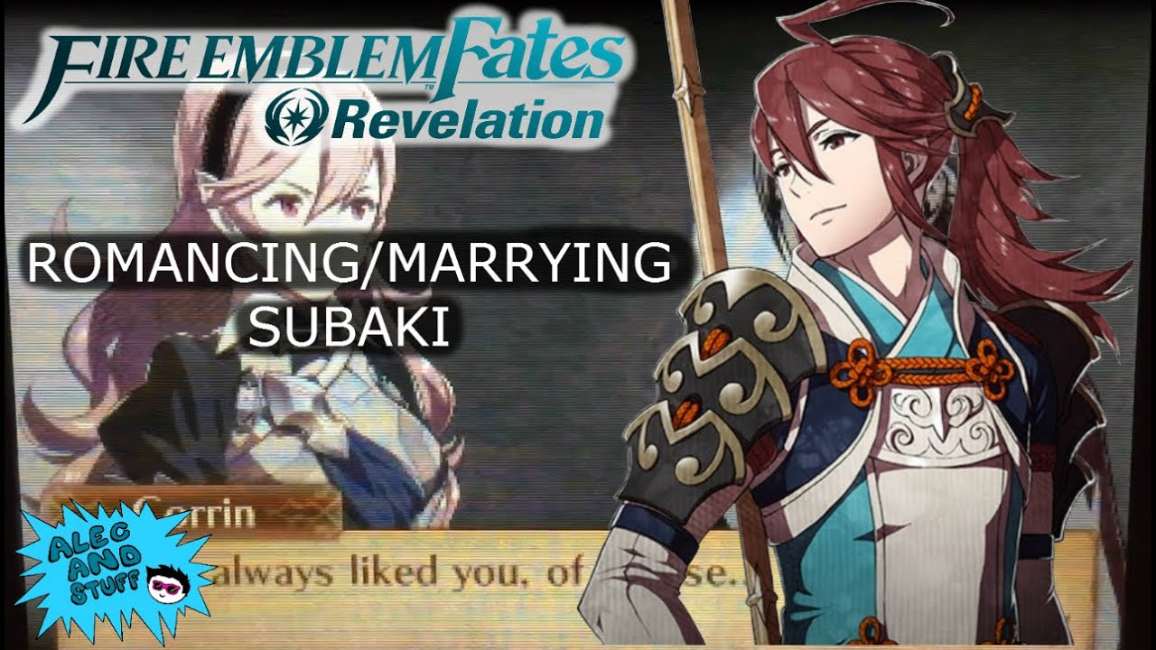 Romancingmarrying Subaki Fire Emblem Fates Revelation Youtube