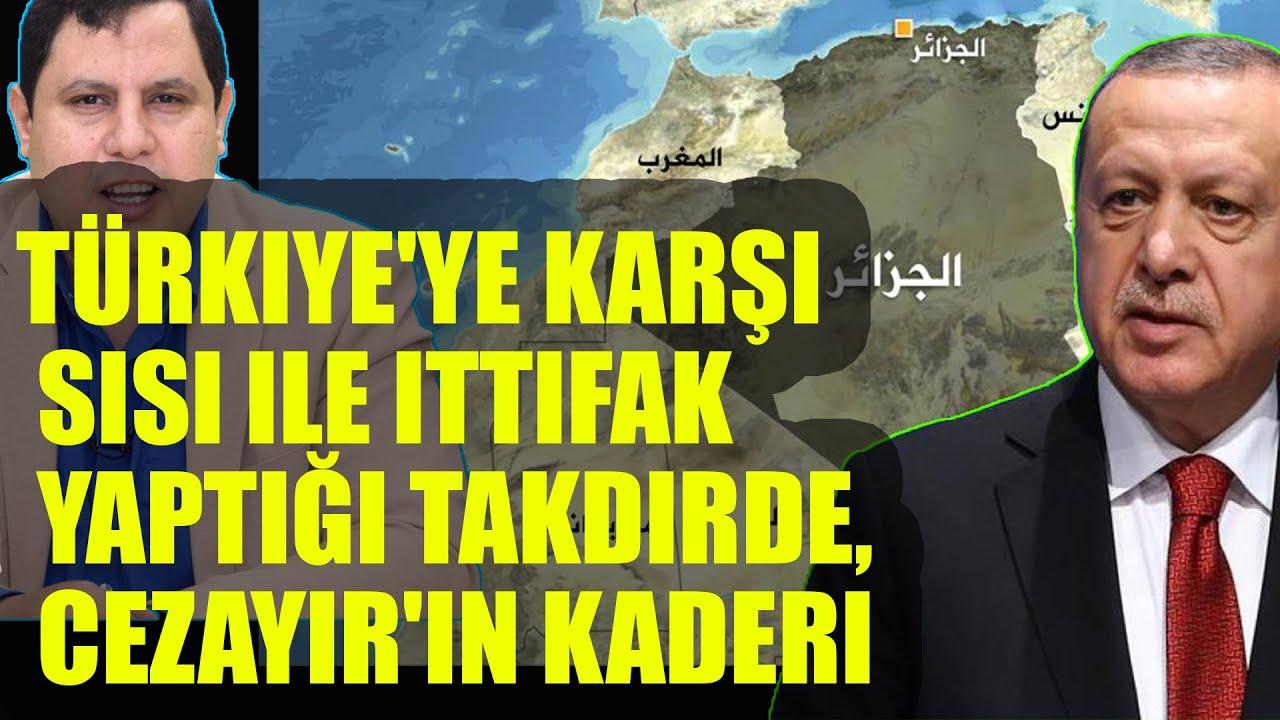 Türkiye'ye karşı Sisi ile ittifak yaptığı takdirde, Cezayir'in kaderi