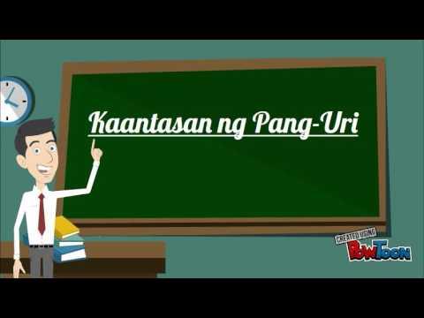 Ano ang Pang-uri; Mga Uri at Kailanan ng Pang-uri