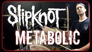 SLIPKNOT - Metabolic - Drum Cover
