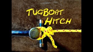 Tugboat Hitch - How to Tie the Tugboat Hitch - Fast Easy and secure