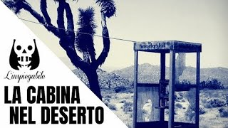 Il mistero della cabina telefonica perduta nel deserto