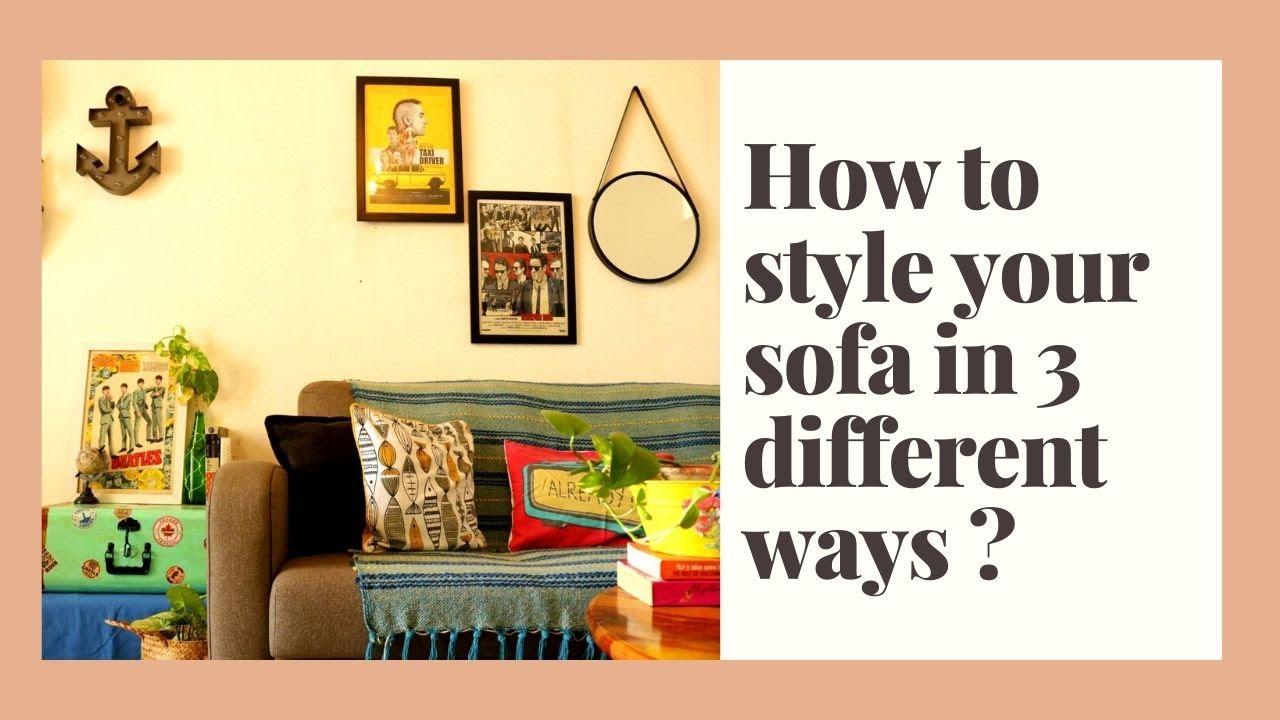 How to style your sofa in 3 different ways ?   Living Room Decor Ideas