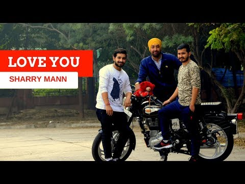 LOVE YOU - SHARRY MANN || BHANGRA || ...
