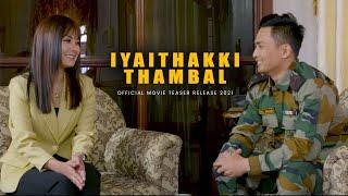 Iyaithakki Thambal    Official Movie Teaser Release 2021