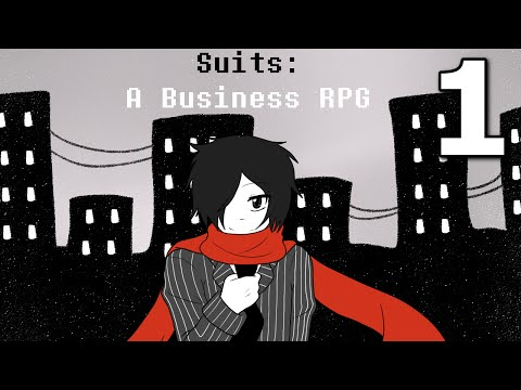 """Suits: A Business RPG - """"I'M SUITED FOR THE JOB"""", Manly Let's Play Pt.1"""