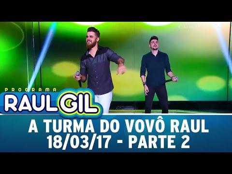 A Turma Do Vovô Raul - Parte 2 | Programa Raul Gil (18/03/17)