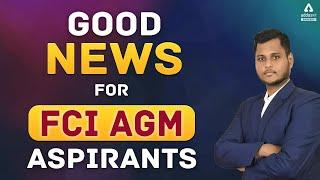 Good News For FCI AGM Aspirants