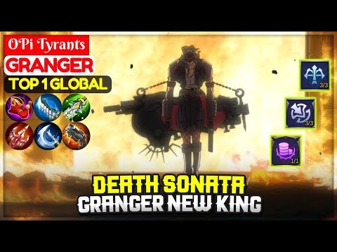Death Sonata, Granger New King [ Top 1 Global Granger ] OPi Tyrants - Mobile Legends