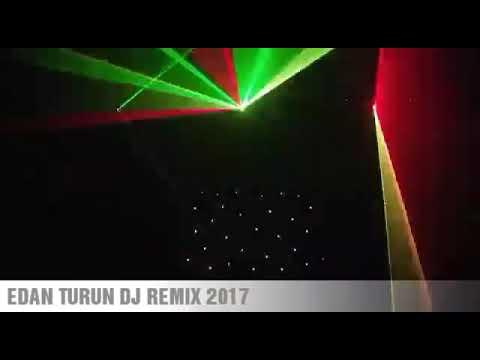EDAN TURUN Dj Remix 2017