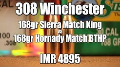 308 Win - 168gr Sierra Match King vs Hornady Match
