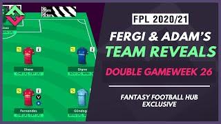 Adam and Fergi's DGW26 FPL Team Reveals | Fantasy Premier League Tips 20/21