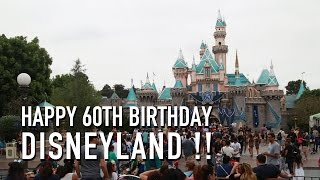 Happy 60th Birthday Disneyland! Diamond Celebration. 7/17/2015