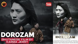BHUTANESE MOVIE DOROZAM || BY- KARMA JERRY