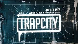 Diamond Pistols & Tisoki - No Ceilings (ft. UnoTheActivist)