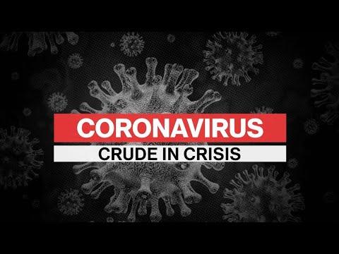 Coronavirus Special Report: Crude In Crisis