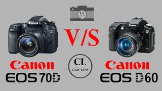 Canon EOS 70D VS Canon EOS D60