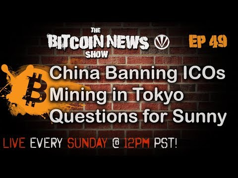 Bitcoin News #49 - China Ban, Mining in Tokyo, Questions for Unocoin