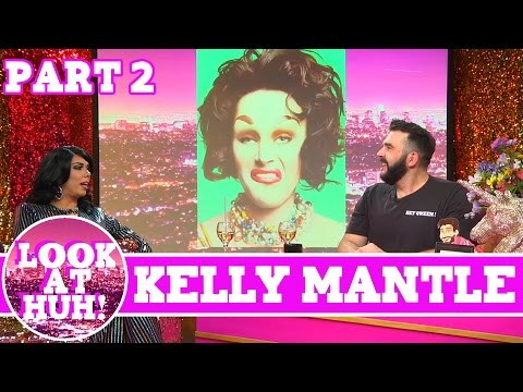 Kelly Mantle: Look at Huh SUPERSIZED Pt 2 on Hey Qween! with Jonny McGovern