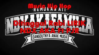 Gambar cover NDX AKA - DI TINGGAL RABI FT PJR (Lirik)