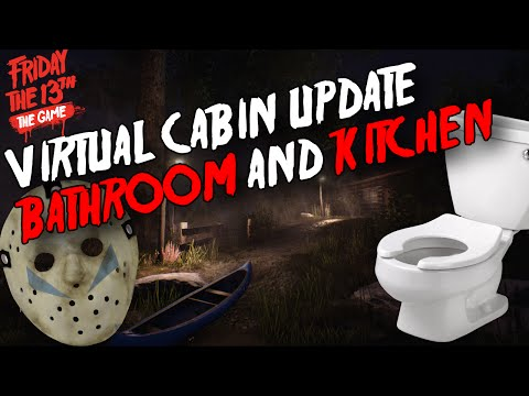 Friday The 13th: The Game - Virtual Cabin: Bathroom + Kitchen Update
