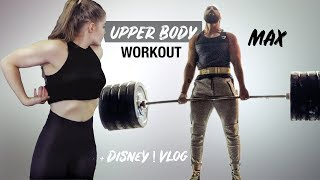 FULL UPPER Body Workout (Deadlift max) | + DISNEY vlog !