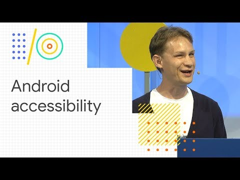 What's new in Android accessibility (Google I/O '18)