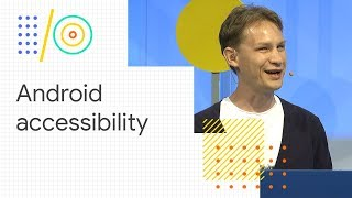 What's new in Android accessibility (Google I/O 18)