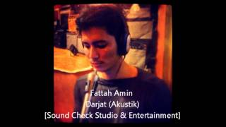 Repeat youtube video Fattah Amin - Darjat (Akustik)