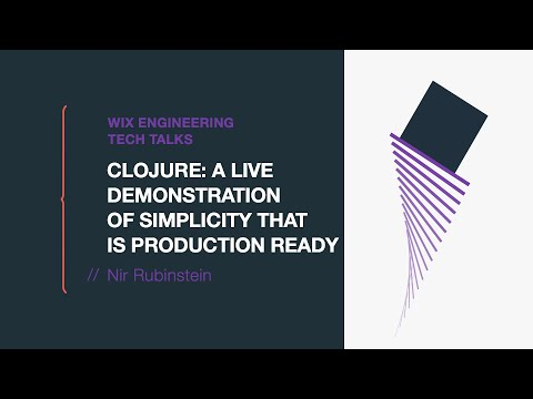 Clojure: A live Demonstration of Simplicity That is Production Ready - Nir Rubinstein