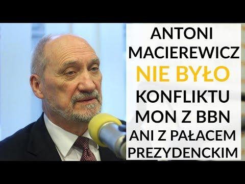 Macierewicz:  Nie było żadnego sporu między mną a BBN albo Pałacem Prezydenckim
