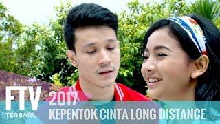 FTV Ikhsan Saleh & Glenca Chisara - KEPENTOK CINTA LONG DISTANCE
