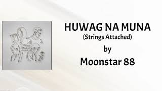 Watch Moonstar88 Huwag Na Muna video
