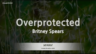 Britney spears-overprotected (melody) [zzang karaoke]