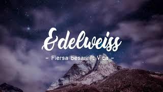 EDELWEISS - FIERSA BESARI feat VICA (LIRIK)