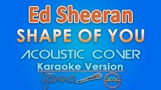Baixar Ed Sheeran - Shape Of You KARAOKE (Acoustic) by GMusic