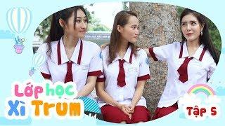 sitcom hai 2017 lop hoc xi trum - tap 5 chuyen hen ho hua minh dat lily luta binh bo thanh tan