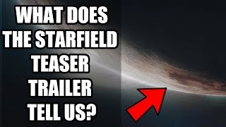 What Those 68 Seconds of Starfield Teaser Trailer Tell Us