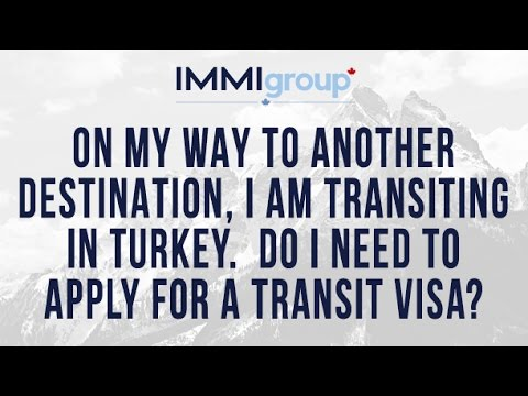 On my way to another destination, I am transiting in Turkey   Do I need to apply for a transit visa?