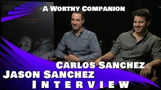 A WORTHY COMPANION - CARLOS AND JASON SANCHEZ INTERVIEW