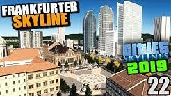 Cities Skylines 2019 - 22 - Frankfurter Skyline [ Cities Skylines Deutsch Gameplay ]
