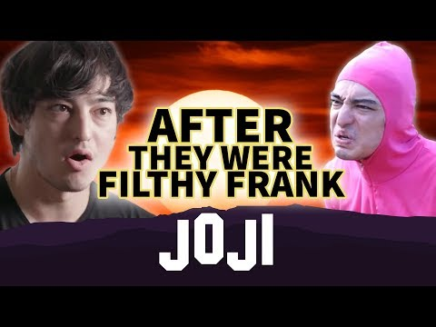 JOJI | AFTER They Were Filthy Frank