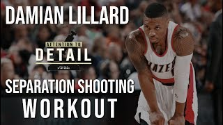 Damian Lillard SEPARATION Shooting Workout