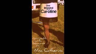 One legged Caroline ( I am all to blame)
