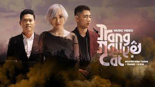 TRANG NGUYỆT CÁT |  Nguyễn Minh Thắng x Tranee x K-ICM