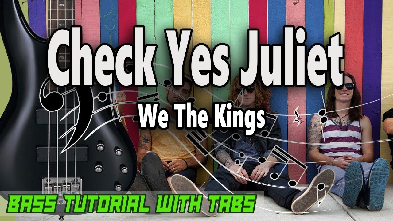 We The Kings - Check Yes Juliet - BASS Tutorial [With Tabs] - Play ...