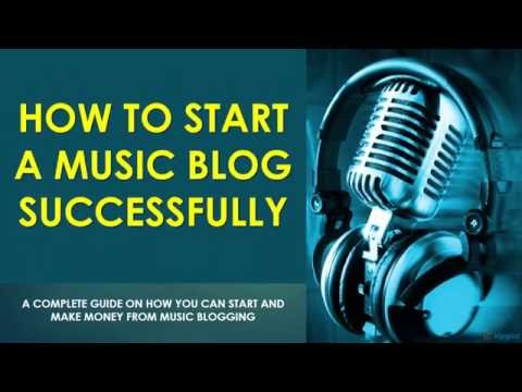 HOW TO START A MUSIC BLOG SUCCESSFULLY -Video